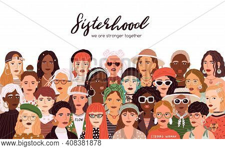 Sisterhood Inscription On Banner With Diverse Faces Of Female Community. Multiracial Crowd Of Trendy