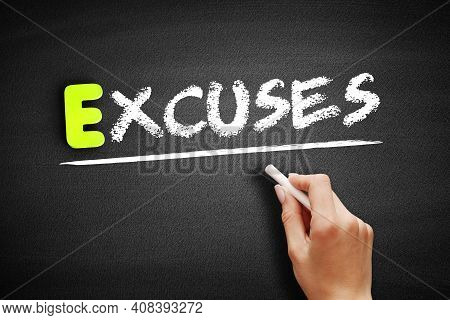 Excuses - Text On Blackboard, Business Concept