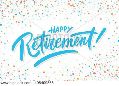 Happy Retirement Banner. Vector Handwritten Lettering. Vector Illustration.