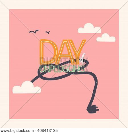 Day Of Unplugging. Lettering With Disconnected Socket. Digital Detox. Vector Multycolor Illustration