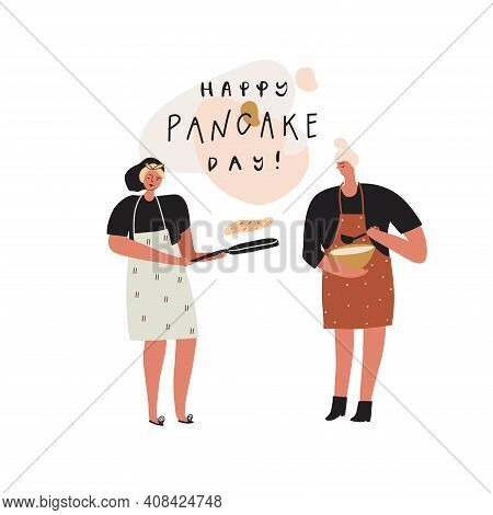 Stylized Girls Make Pancakes. Hand Drawn People And Text: Happy Pancake Day. Vector Template