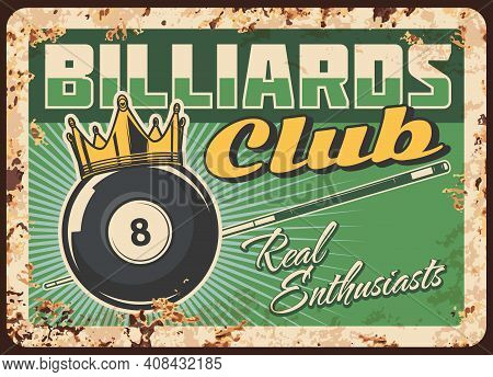 Billiards Club Rusty Metal Plate, Vector Vintage Rust Tin Sign. Billiard Ball With Number Eight And