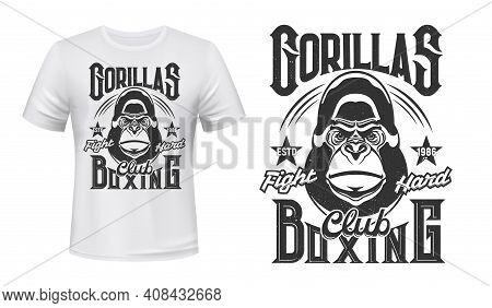 Gorilla Print T-shirt Mockup, Boxing Fight Club Vector Emblem. Angry Gorilla Monkey Mascot Of Box Or