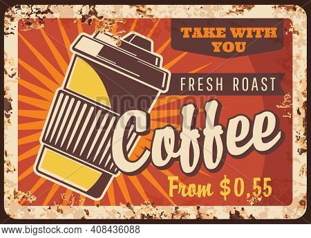 Fresh Coffee In Disposable Cup Vector Rusty Metal Plate, Roast Drink For Takeaway. Hot Beverage Grun