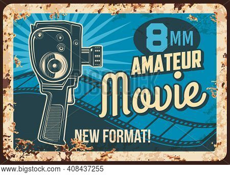 Movie Amateur Rusty Metal Plate, Vector Rust Tin Sign For Vintage Cinema Festival With Old Camera Pr