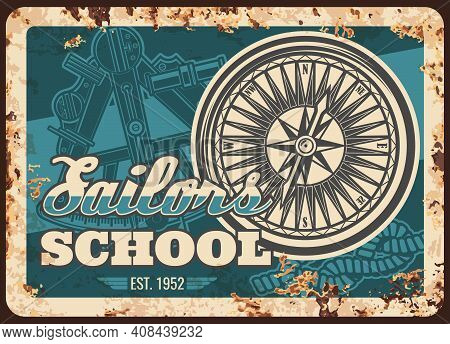 Sailor School Metal Rusty Plate, Marine Seafaring And Sea Sailing, Vector Retro Poster. Maritime Aca