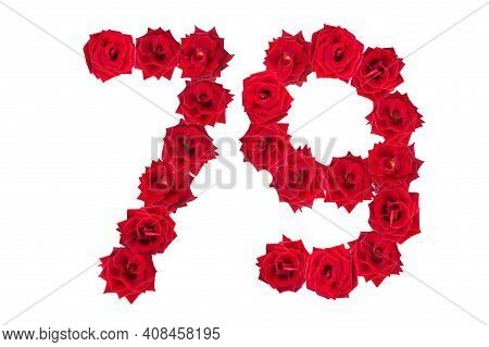 Numeral 79 Made Of Red Roses On A White Isolated Background. Red Roses. Element For Decoration. Seve