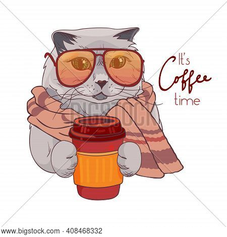 British Cat In Sun Glasses And A Glass Of Coffee. Print With Cute Kitten Wrapped In A Scarf And Lett