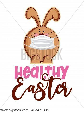 Healthy Easter Wishes - Lettering Poster With Text For Self Quarantine Easter. Cute Hand Drawn Choco