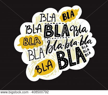 Bla Blah Words On Speech Cloud, Different Hand Lettering Words With Yellow Bubbles. Buzz And Gossip