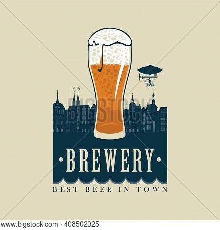 Beer Banner With Words Brewery, Best Beer In Town. Vector Illustration With An Overflowing Glass Of