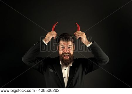 Come To Hell. Peppery Male Fashion. Stubborn And Purposeful. Brutal Man Prefer Strong Chilli. I Will