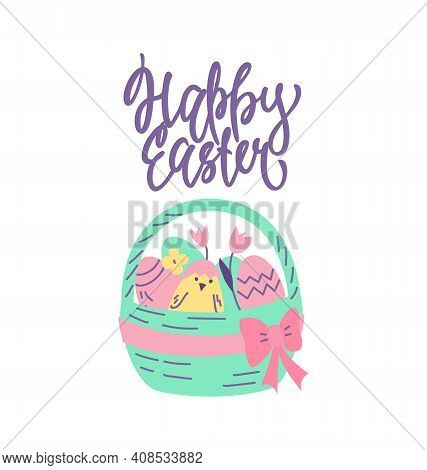 Happy Easter Greeting Card-poster With A Basket Of Easter Eggs And A Chicken. Vector Hand Illustrati