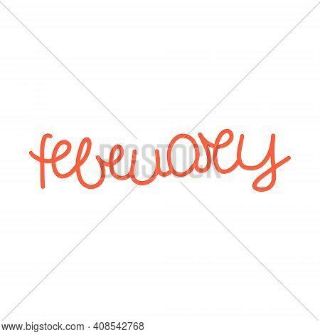 Hand Drawn Lettering Phrase February. Month February For Calendar. Ink Brush Lettering For Winter In