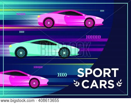 Cover Design With Moving Sport Cars. Fast Cars In Motion Vector Illustrations With Text And Frame. C