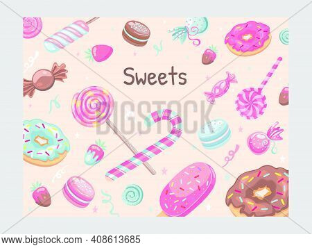 Cover Design With Sweets. Ice Cream, Candies, Donuts, Macaroons, Lollypops Vector Illustrations With