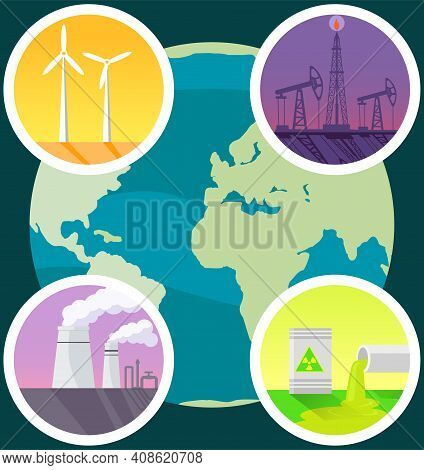 Planet With Reasons Of Destroying. Planet Is Victim Of Human Activity. Electricity Production, Oil E