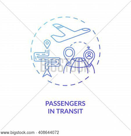 Passenger In Transit Concept Icon. Service Optimization. Business Travel During Covid 19 Idea Thin L