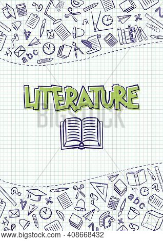 Literature. Cover For A School Notebook Or Literature Textbook. Hand-drawn School Objects On A Check