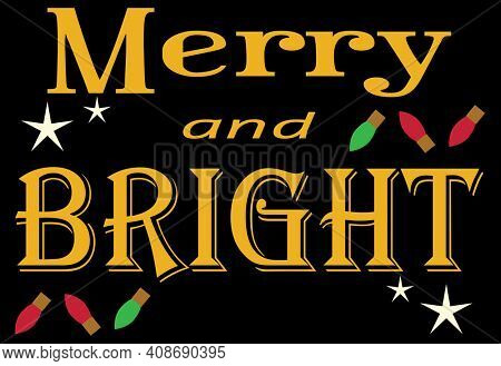 Merry and Bright Christmas Message with Lights and Stars with Clipping Path Isolated on Black