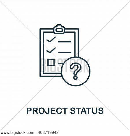 Project Status Icon. Simple Element From Management Collection. Creative Project Status Icon For Web