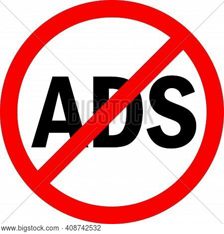 No Ads Sign. Red Circle Background. Advertisement Prohibited Sign. Traffic Signs And Symbols.