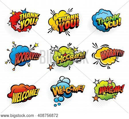 Comic Retro Exclamations And Greeting Speech Clouds. Thank You, Hooray And Welcome Pop Art Explosion