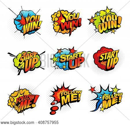 Start Up, Follow Me And You Win Exclamations Pop Art Bubble Explosions. Joyful Expressions Comic Spe