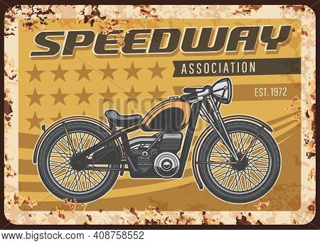 Speedway Association Rusty Metal Plate With Vintage Motorcycle. Vector Tin Sign For Biker Club, Retr
