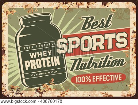 Whey Protein Rusty Metal Plate, Vector Vintage Rust Tin Sign With Jar Of Sports Supplement Cocktail