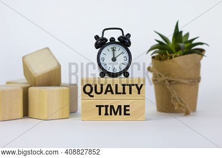 Quality Time Symbol. Concept Words Quality Time On Wooden Blocks On A Beautiful White Background. Bl