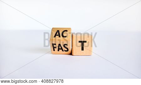 Time To Act Fast Symbol. Turned A Wooden Cube With Words 'act Fast'. Beautiful White Table, White Ba