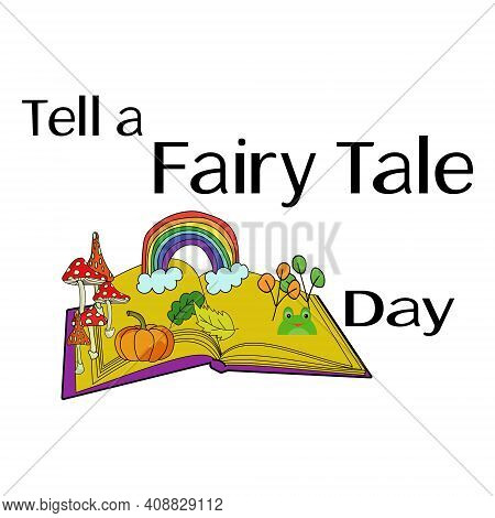 Tell A Fairy Tale Day, Open Book With Fantasy Fairy Paraphernalia, For Postcard Or Design Vector Ill