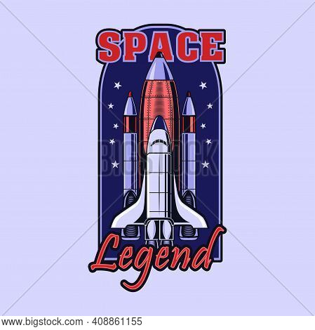 Colored Emblem With Space Shuttle. Colorful Design For Space Legend With Stars And Spaceship. Univer