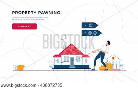 Property Pawning Template For Landing Page. Man Drags A Home To The Bank For House Remortgage With G
