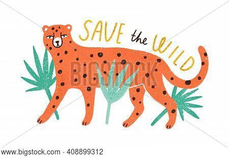 Save The Wildlife Inscription And Cute Wild Animal Isolated On White Background. Ecology And Protect