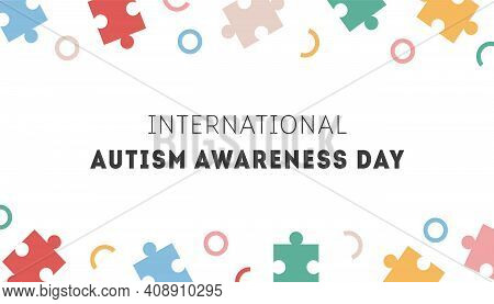 International Autism Awareness Day Banner. Frame From Colorful Puzzle Pieces. Border With Jigsaw Mos