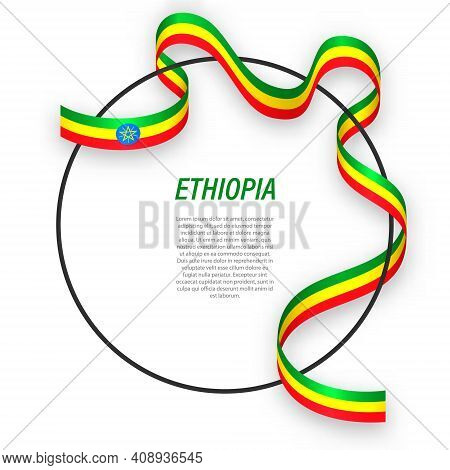 Waving Ribbon Flag Of Ethiopia On Circle Frame. Template For Independence Day Poster Design