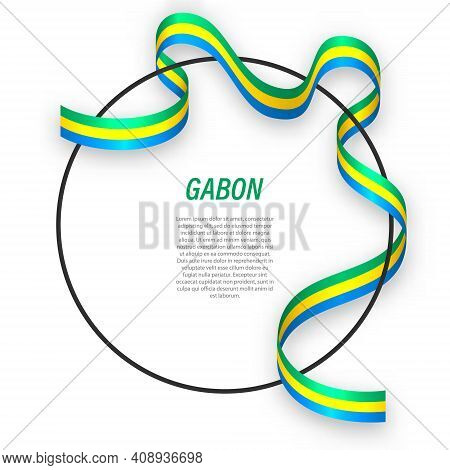 Waving Ribbon Flag Of Gabon On Circle Frame. Template For Independence Day Poster Design