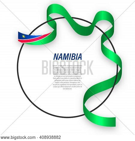 Waving Ribbon Flag Of Namibia On Circle Frame. Template For Independence Day Poster Design