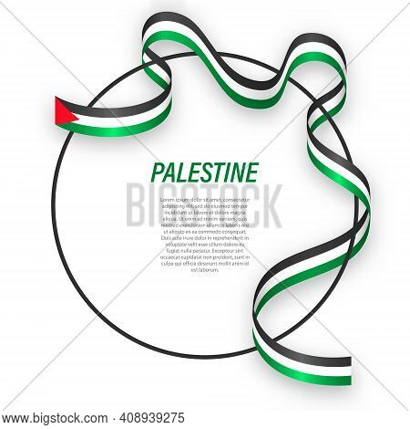 Waving Ribbon Flag Of Palestine On Circle Frame. Template For Independence Day Poster Design