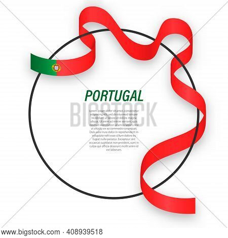 Waving Ribbon Flag Of Portugal On Circle Frame. Template For Independence Day Poster Design