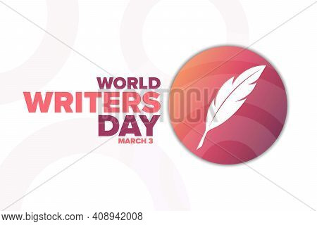 World Or International Writers Day. March 3. Holiday Concept. Template For Background, Banner, Card,