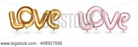 Love Word Text From Helium Balloons. Realistic Ballons Of Letter Love, Gold And Pink Color. Element