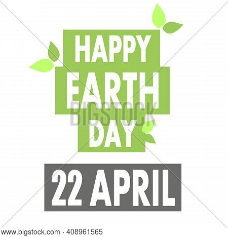 Typographic Design For Earth Day April 22, Vector Art Illustration.