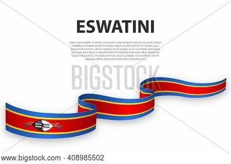 Waving Ribbon Or Banner With Flag Of Eswatini. Template For Independence Day Poster Design