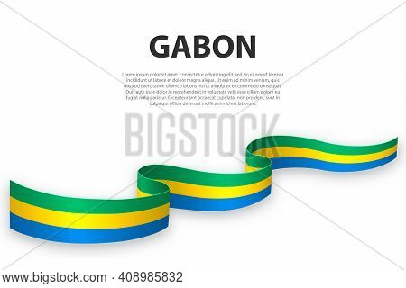 Waving Ribbon Or Banner With Flag Of Gabon. Template For Independence Day Poster Design