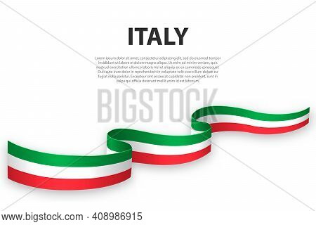 Waving Ribbon Or Banner With Flag Of Italy. Template For Independence Day Poster Design