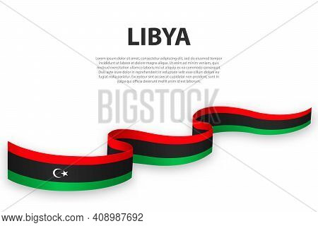 Waving Ribbon Or Banner With Flag Of Libya. Template For Independence Day Poster Design