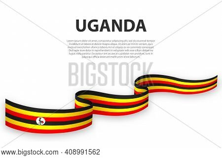 Waving Ribbon Or Banner With Flag Of Uganda. Template For Independence Day Poster Design